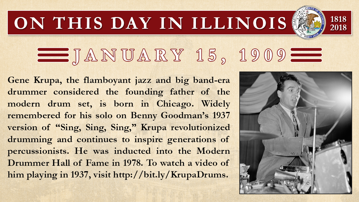 Jan. 15, 1909: Gene Krupa, the flamboyant jazz and big band-era drummer is born in Chicago.