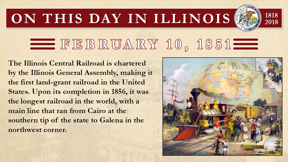 Feb. 10, 1851: The Illinois Central Railroad is chartered by the Illinois General Assembly