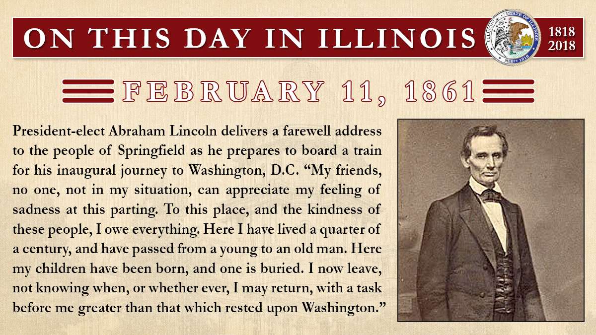 Feb. 11, 1861: President-elect Abraham Lincoln delivers a farewell address to the people of Springfield