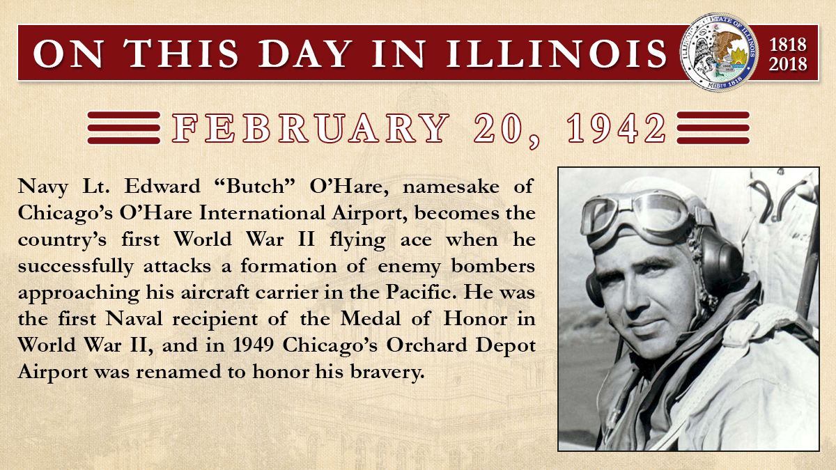 "Feb. 20, 1942: Navy Lt. Edward ""Butch"" O'Hare, namesake of Chicago's O'Hare International Airport"