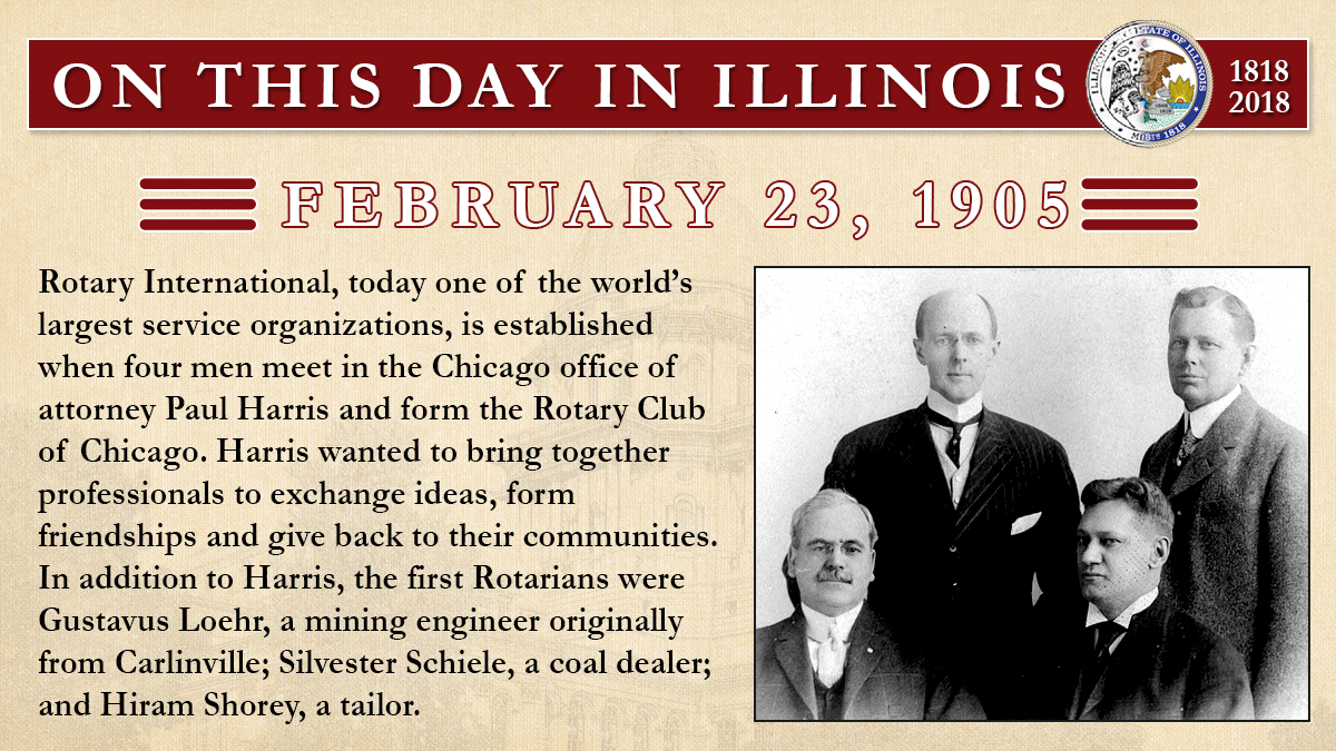 Feb. 23, 1905: Rotary International, today one of the world's largest service organizations, is established when four men meet in the Chicago office of attorney Paul Harris and form the Rotary Club of Chicago