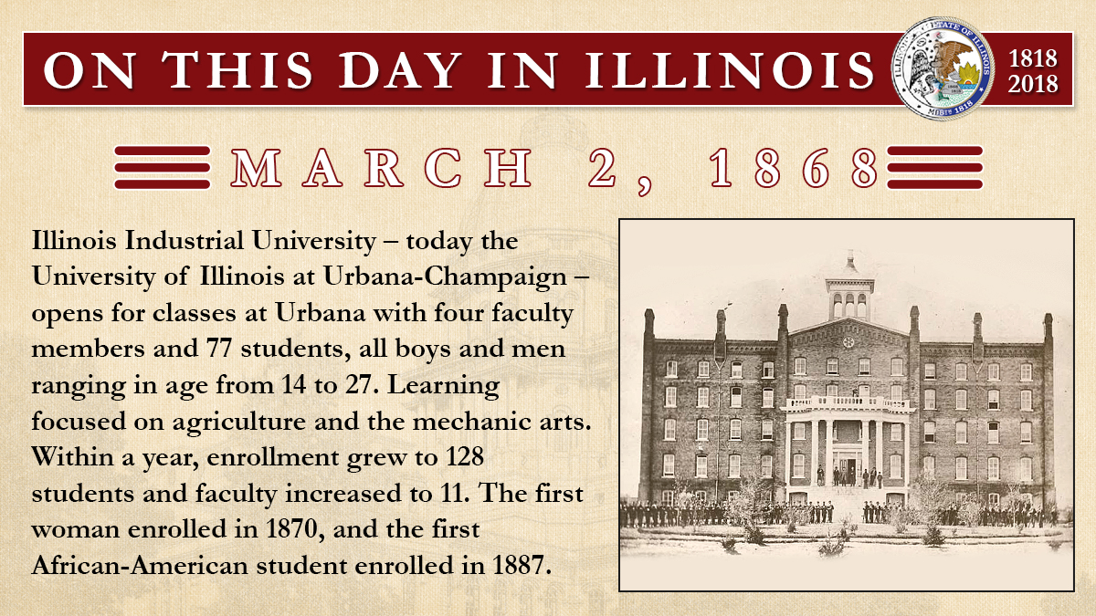 March 2, 1868: Illinois Industrial University – today the University of Illinois at Urbana-Champaign – opens for classes