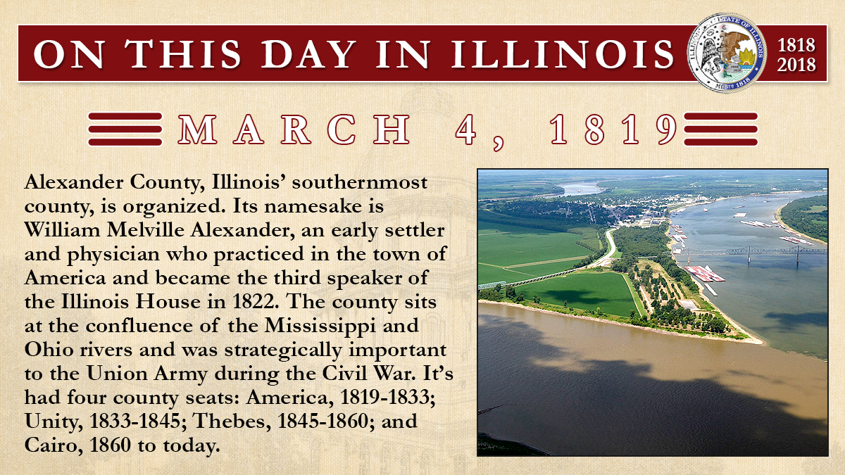 March 4, 1819: Alexander County, Illinois' southernmost county, is organized