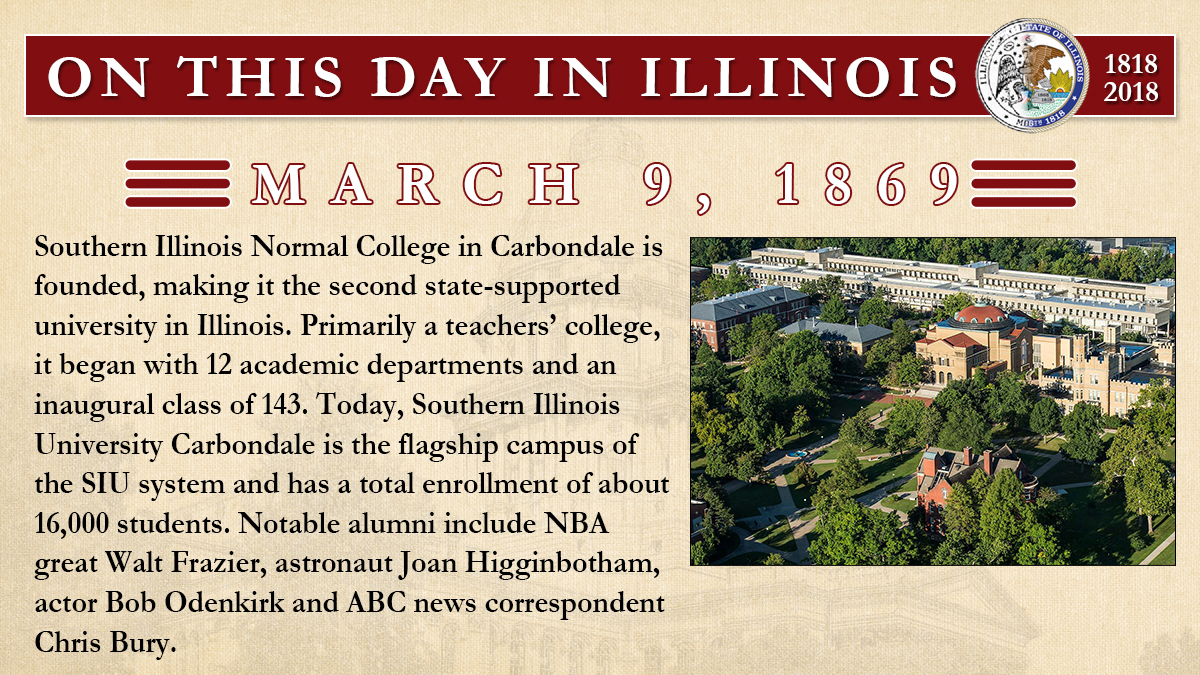 March 9, 1869: Southern Illinois Normal College in Carbondale is founded