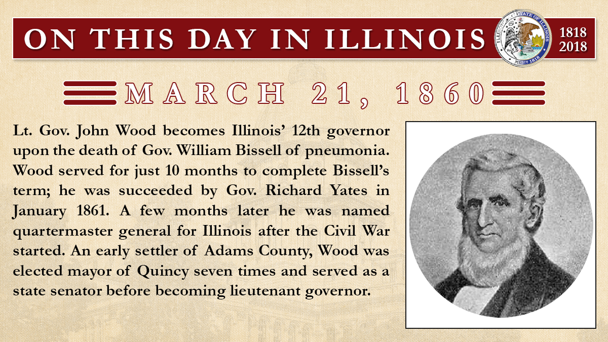 March 21, 1860: Lt. Gov. John Wood becomes Illinois' 12th governor