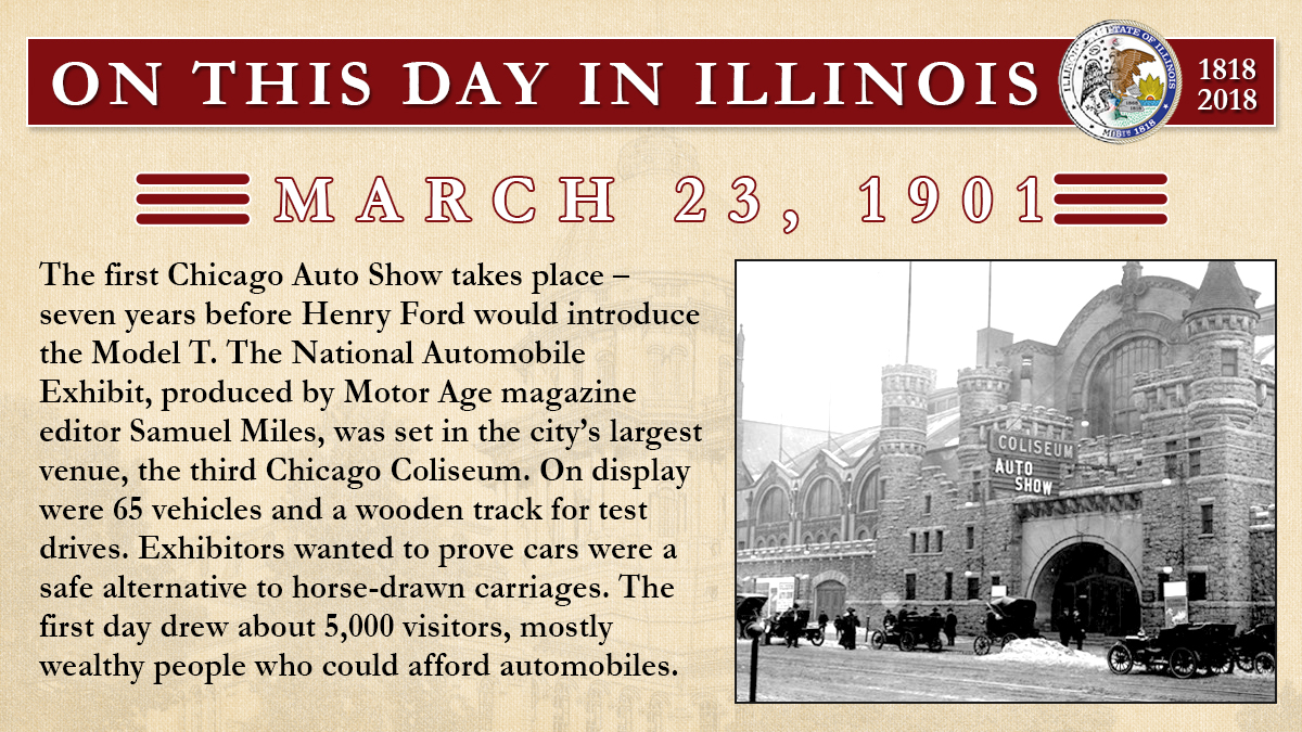March 23, 1901: The first Chicago Auto Show takes place – seven years before Henry Ford would introduce the Model T
