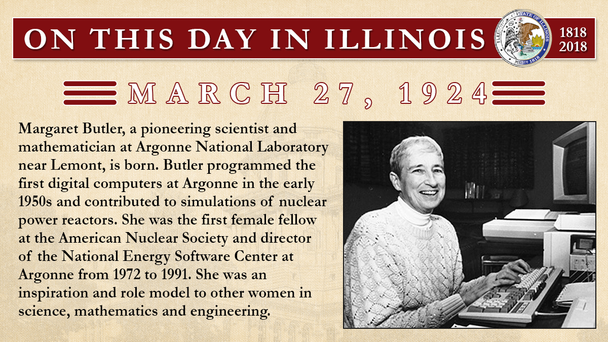 March 27, 1924: Margaret Butler, a pioneering scientist and mathematician at Argonne National Laboratory near Lemont, is born