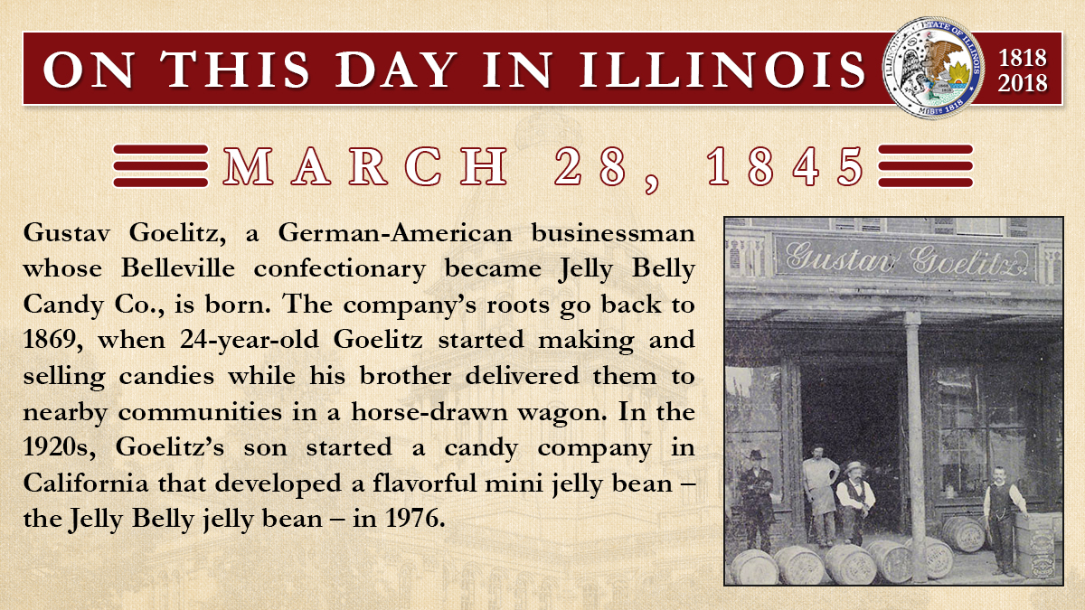 March 28, 1845: Gustav Goelitz, a German-American businessman whose Belleville confectionary became Jelly Belly Candy Co., is born