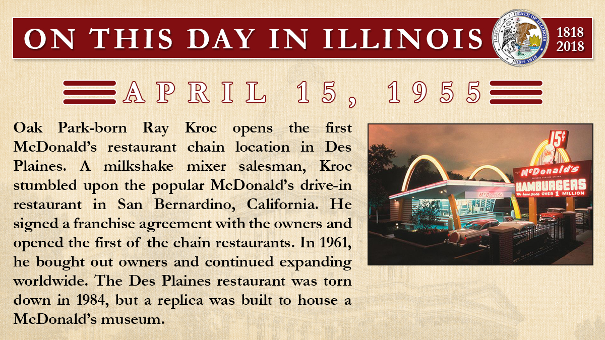 April 15, 1955: Oak Park-born Ray Kroc opens the first McDonald's restaurant chain location in Des Plaines