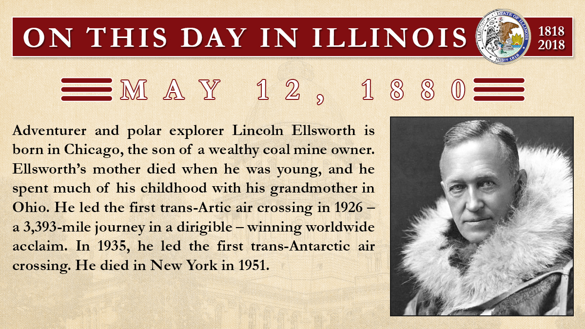 May 12, 1880: Adventurer and polar explorer Lincoln Ellsworth is born in Chicago