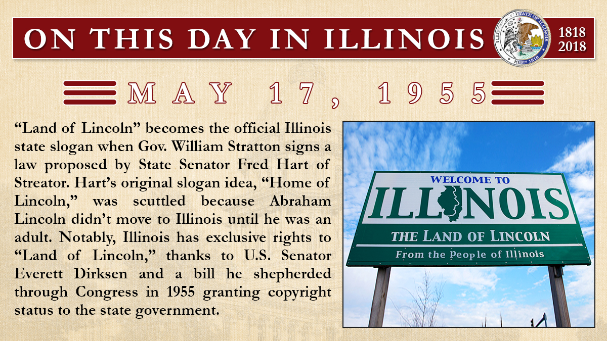 "May 17, 1955: ""Land of Lincoln"" becomes the official Illinois state slogan"