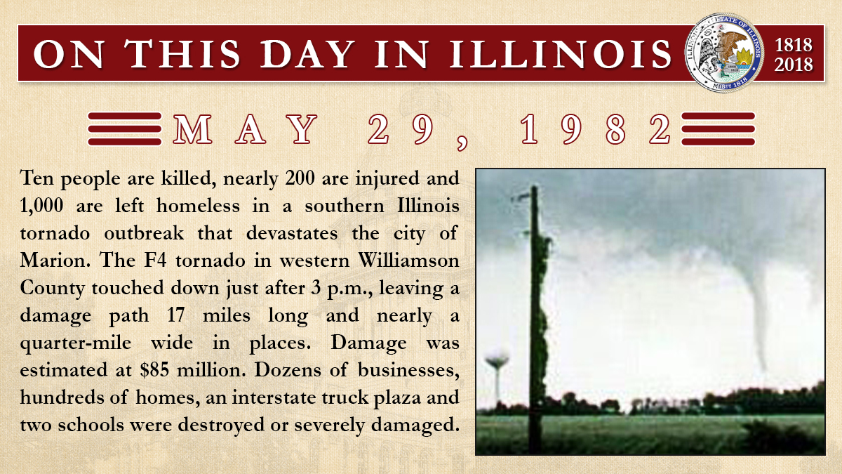 May 29, 1982: Ten people are killed, nearly 200 are injured and 1,000 are left homeless in a southern Illinois tornado