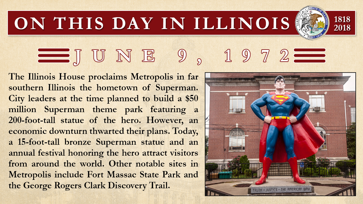 June 9, 1972: The Illinois House proclaims Metropolis in far southern Illinois the hometown of Superman