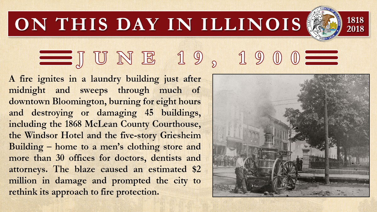 June 19, 1900: A fire ignites in a laundry building just after midnight and sweeps through much of downtown Bloomington