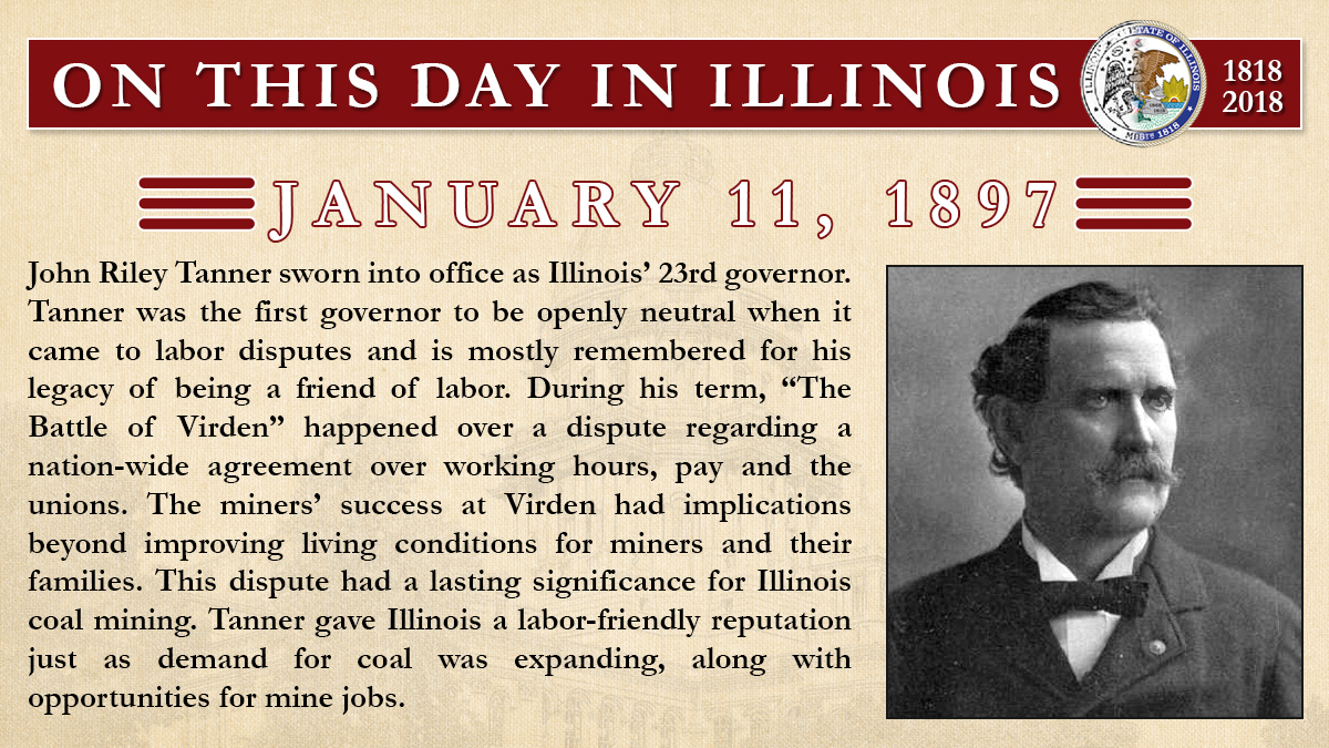 Jan. 11, 1897 - John Riley Tanner sworn into office as Illinois' 23rd governor