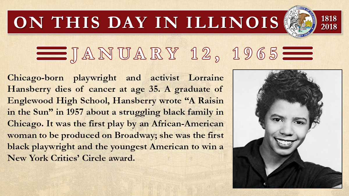 Jan. 12, 1965 - Chicago-born playwright and activist Lorraine Hansberry dies of cancer at age 35.