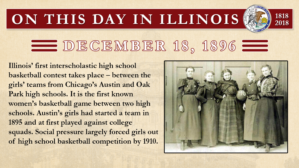 Dec. 18, 1896 - Illinois' first interscholastic high school basketball contest takes place