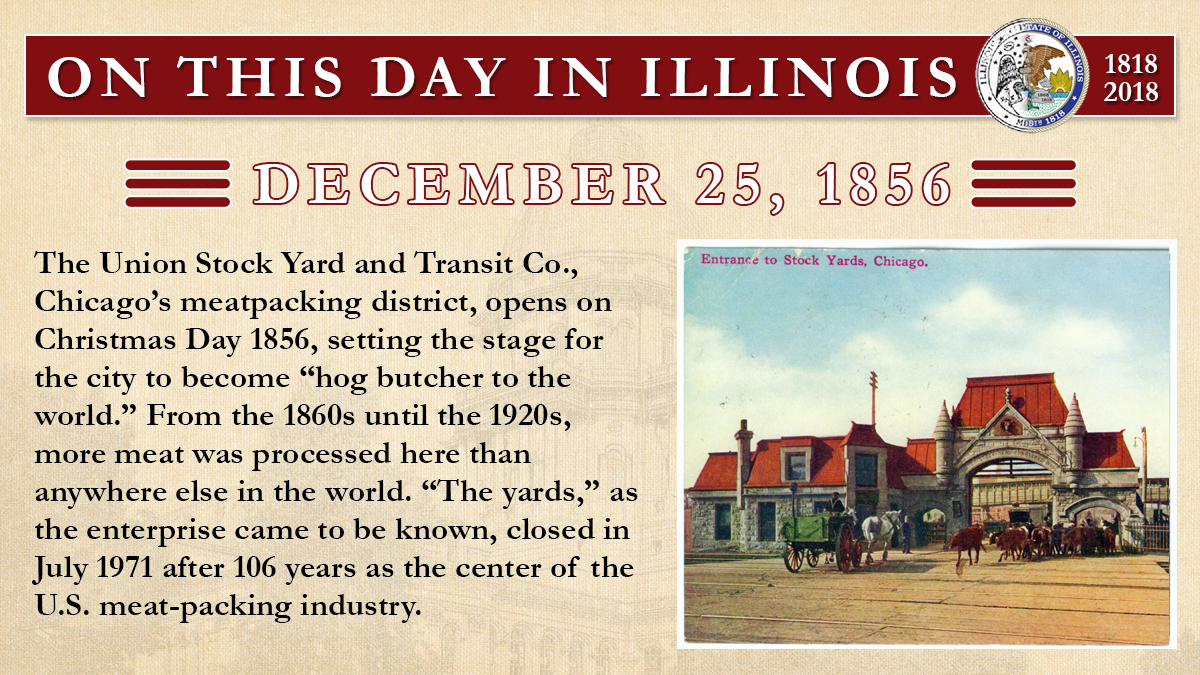 Dec. 25, 1856 - Union Stock Yard and Transit Co. opens