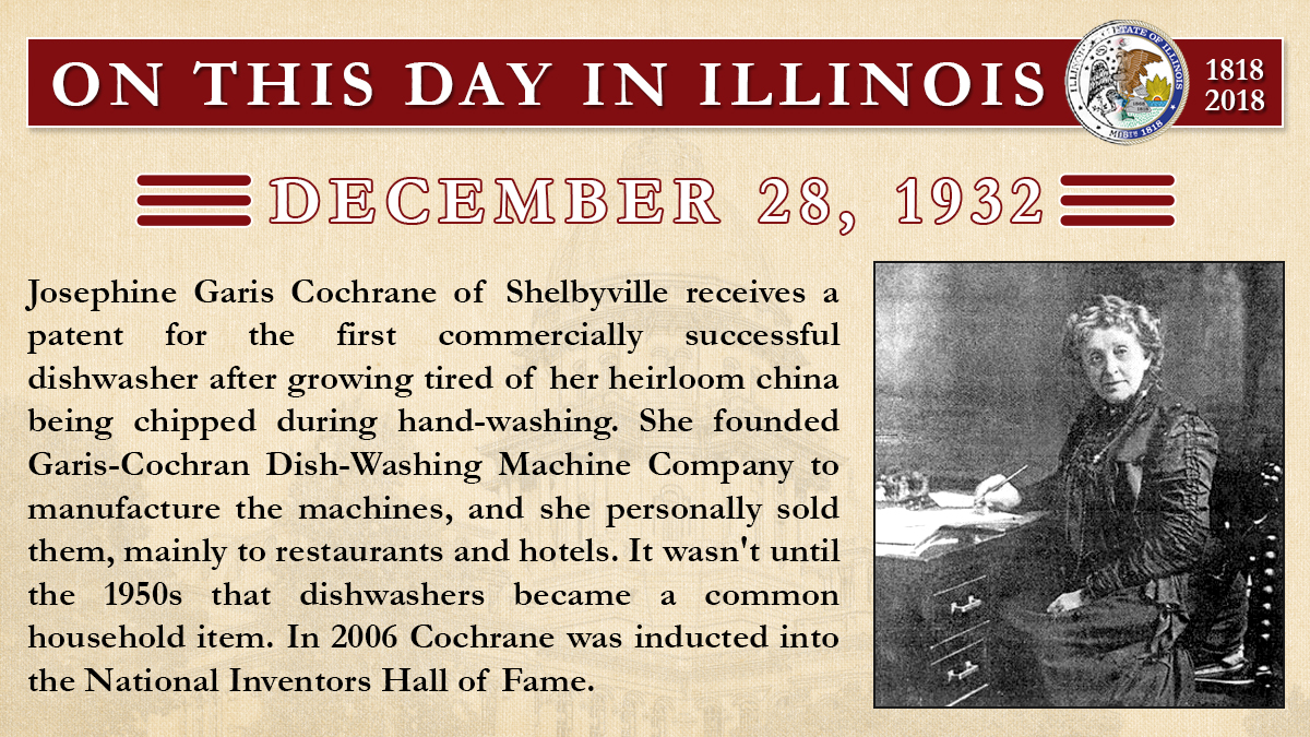 Dec. 28, 1886 - Josephine Garis Cochrane of Shelbyville receives a patent for the first commercially successful dishwasher
