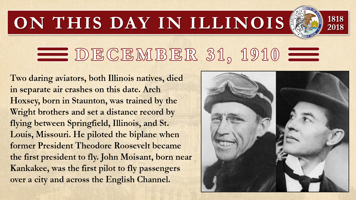 Dec. 31, 1910 - Two daring aviators, both Illinois natives, died in separate air crashes on this date
